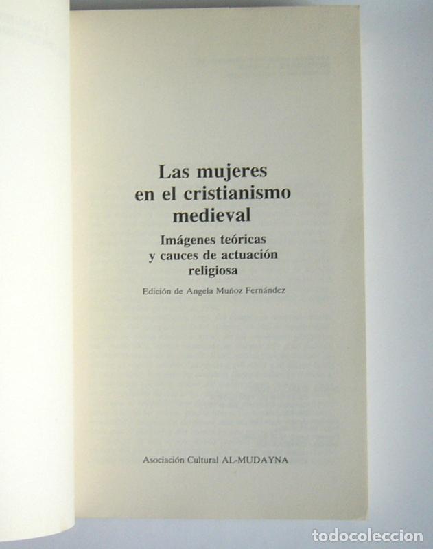 Libros de segunda mano: LAS MUJERES EN EL CRISTIANISMO MEDIEVAL - VARIOS AUTORES - EDICION DE ANGELA MUÑOZ FERNANDEZ - Foto 3 - 134967442