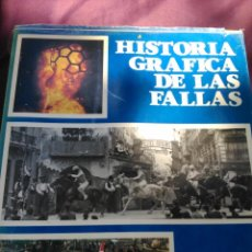 Libros de segunda mano: HISTORIA GRÁFICA DE LAS FALLAS. Lote 134970046