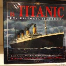 Libros de segunda mano: LIBRO EL TITANIC UNA HISTORIA ILUSTRADA,EDICIONES B,MUY BUSCADO. Lote 134982146