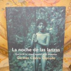 Libros de segunda mano - LA NOCHE DE LA LANZAS (MUERTE DE UN OBISPO ESPAÑOL EN EL AMAZONAS), DE GERMÁN CASTRO CAYCEDO. 1ª ED. - 134984978