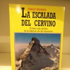 Libros de segunda mano: LIBRO LA ESCALADA DEL CERVINO,EDWARD WHYMPER,JUVENTUD. Lote 134993510