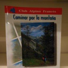 Libros de segunda mano: LIBRO CAMINAR POR LA MONTAÑA,CATHERINE ELZIERE,DESNIVEL. Lote 134994007