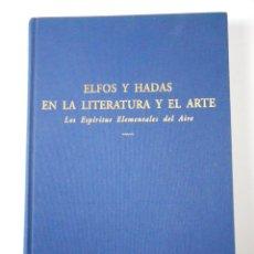 Libros de segunda mano: ELFOS Y HADAS EN LA LITERATURA Y EL ARTE, (SARA BOIX LLAVERIA), JOSÉ J. OLAÑETA 2006. Lote 135002190
