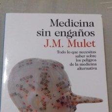 Libros de segunda mano: MEDICINA SIN ENGAÑOS. J.M. MULET. IMAGO MUNDI, DESTINO, 2015. Lote 135015182