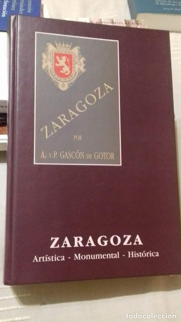 ZARAGOZA ARTÍSTICA, MONUMENTAL E HISTÓRICA. ANSELMO Y PEDRO GASCÓN DE GOTOR. FACSIMIL. IBERCAJA 1993 (Libros de Segunda Mano - Bellas artes, ocio y coleccionismo - Otros)