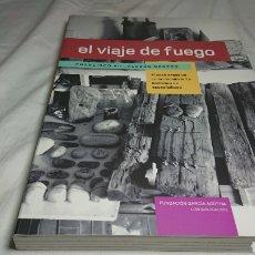 Libros de segunda mano: EL VIAJE DE FUEGO, FRANCISCO VILLALOBOS SANTOS + BOCETO. Lote 180100300