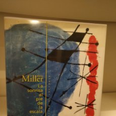 Libros de segunda mano: LIBRO LA SONRISA AL PIE DE LA ESCALA,HENRY MILLER JOAN MIRO,CIRCULO DE LECTORES. Lote 135036607