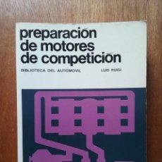 Libros de segunda mano: PREPARACION DE MOTORES DE COMPETICION, LUIS RUIGI, CEAC BIBLIOTECA DEL AUTOMOVIL, 1981. Lote 135055954