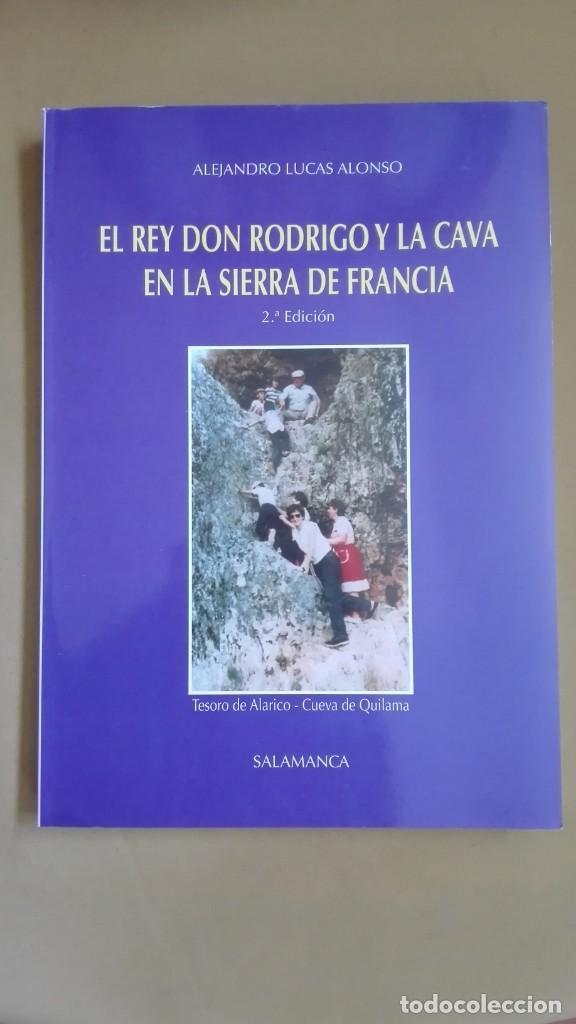 EL REY DON RODRIGO Y LA CAVA EN LA SIERRA DE FRANCIA TESORO DE ALARICO NUEVO (Libros de Segunda Mano - Historia - Otros)