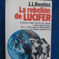 Libros de segunda mano: LA REBELIÓN DE LUCIFER JJ BENITEZ. Lote 213596603