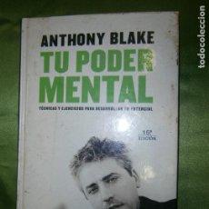 Libros de segunda mano: (F.1) TU PODER MENTAL POR ANTHONY BLAKE AÑO 2003. Lote 135108410