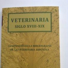 Libros de segunda mano: VETERINARIA SIGLO XVIII XIX COMPENDIO DE LA BIBLIOGRAFÍA DE LA VETERINARIA ESPAÑOLA RAMÓN LLORENTE. Lote 208349107