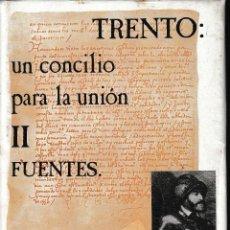 Libros de segunda mano: TRENTO: UN CONCILIO PARA LA UNIÓN: II - FUENTES (C. GUTIERREZ 1981) SIN USAR, AUN RETRACTILADO. Lote 135129334
