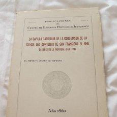 Libros de segunda mano: CAPILLA DE SAN FRANCISCO EL REAL JEREZ 1960. Lote 135131642