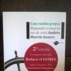 Libros de segunda mano: CON RUMBO PROPIO: RESPONDER A SITUACIONES DE CRISIS. ANDRES MARTIN ASUERO. PLATAFORMA ACTUAL 2008. . Lote 135134050