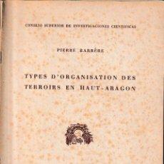 Libros de segunda mano: TYPES D'ORGANISATION DES TERROIRS EN HAUT ARAGON (P. BARRERE 1952) SIN USAR. Lote 222589618