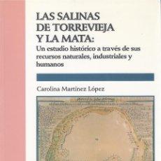 Livres d'occasion: LAS SALINAS DE TORREVIEJA Y LA MATA. Lote 135240506