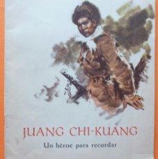 Libros de segunda mano: JUANG CHI-KUANG: UN HÉROE PARA RECORDAR - EDITORIAL INFANTIL DE SHANGAI - 1972. Lote 135242794