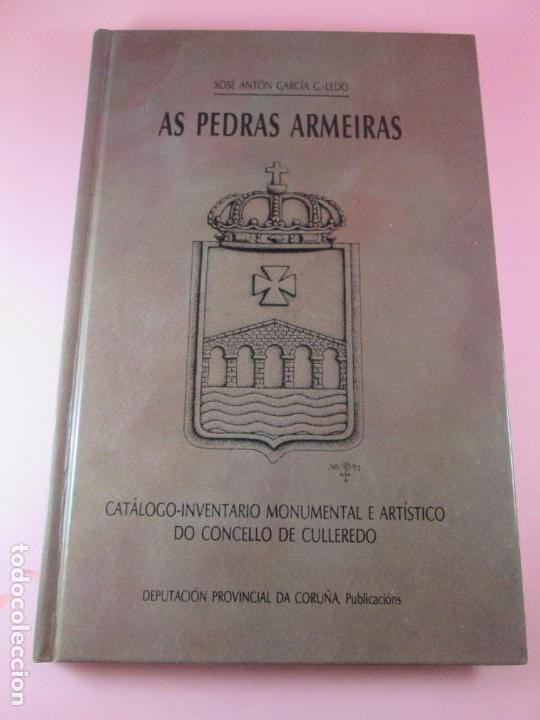 LIBRO-AS PEDRAS ARMEIRAS-XOSÉ ANTÓN GARCÍA GONZÁLEZ LEDO-CATÁLOGO/INVENTARIO DE CULLEREDO (Libros de Segunda Mano - Ciencias, Manuales y Oficios - Otros)