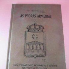 Libros de segunda mano: LIBRO-AS PEDRAS ARMEIRAS-XOSÉ ANTÓN GARCÍA GONZÁLEZ LEDO-CATÁLOGO/INVENTARIO DE CULLEREDO. Lote 135276894