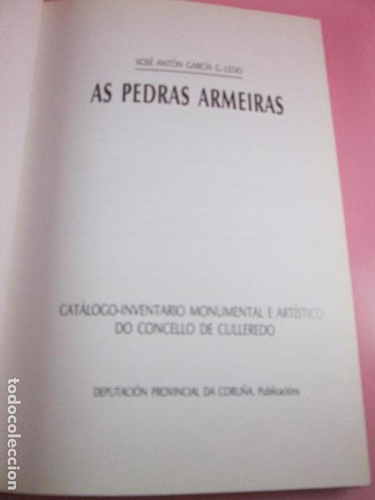 Libros de segunda mano: LIBRO-AS PEDRAS ARMEIRAS-XOSÉ ANTÓN GARCÍA GONZÁLEZ LEDO-CATÁLOGO/INVENTARIO DE CULLEREDO - Foto 5 - 135276894