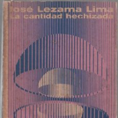 Libros de segunda mano: LA CANTIDAD HECHIZADA. JOSÉ LEZAMA LIMA. EDITORIAL UNEAC. 1970. 1ª EDICIÓN. 457 PAGINAS. Lote 135305958