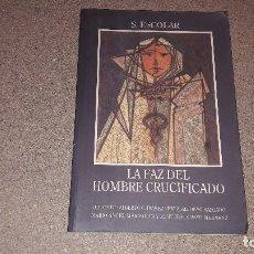 Libros de segunda mano: SEGUNDO ESCOLAR.. LA FAZ DEL HOMBRE CRUCIFICADO....1993.... Lote 135314118