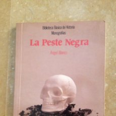 Libros de segunda mano: LA PESTE NEGRA (ÁNGEL BLANCO) ANAYA. Lote 135317331