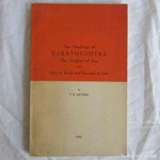 Libros de segunda mano: THE TEACHINGS OF ZARATHUSHTRA T.R. SETHNA 1966. EN INGLES. Lote 135327970
