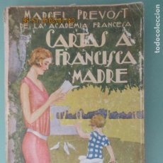 Libros de segunda mano: MARCEL PREVOST. CARTAS A FRANCISCA MADRE. TRADUCCIÓN DE PRÓSPERO MIRANDA. MADRID. . Lote 135329466