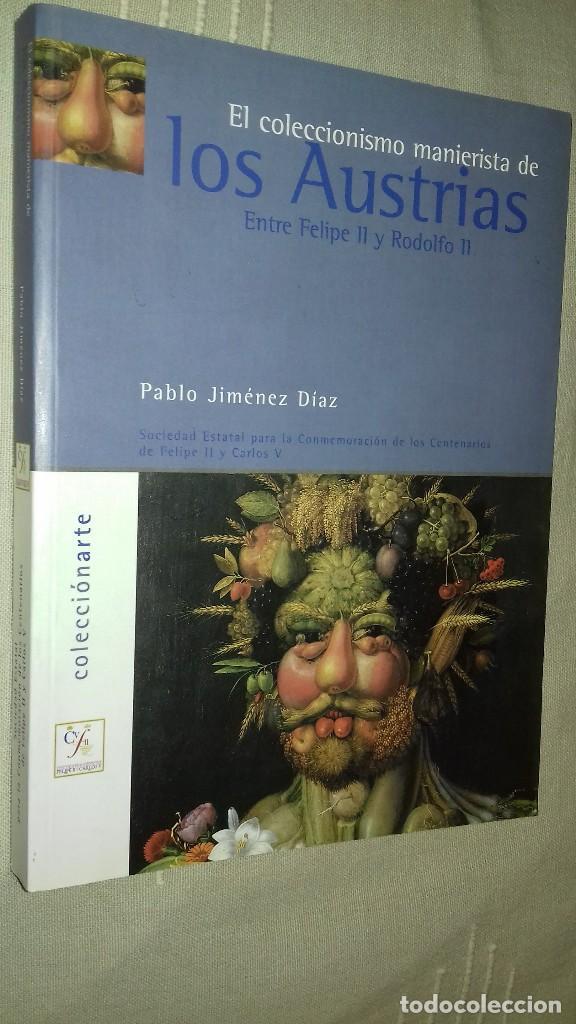 EL COLECCIONISMO MANIERISTA DE LOS AUSTRIAS. ENTRE FELIPE II Y RODOLFO II. PABLO JIMÉNEZ DÍAZ. 2001. (Libros de Segunda Mano - Bellas artes, ocio y coleccionismo - Otros)