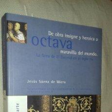 Libros de segunda mano: DE OBRA INSIGNE Y HEROICA A OCTAVA MARAVILLA DEL MUNDO. LA FAMA DEL ESCORIAL EN EL SIGLO XVI. 2001.. Lote 135337866