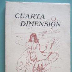 Libros de segunda mano: FERNANDO DE BENITO. CUARTA DIMENSIÓN. COLECCIÓN ALMADENA DE EDICIONES HISPÁNICAS 3. 1972. CÁDIZ. Lote 135352874