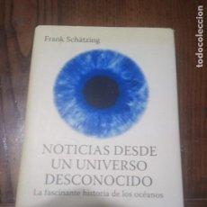 Libros de segunda mano: FRANK SCHÄTZING. NOTICIAS DESDE UN UNIVERSO DESCONOCIDO. . Lote 135360210
