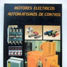 Libri di seconda mano: MOTORES ELÉCTRICOS. AUTOMATÍSMOS DE CONTROL, DE JOSÉ ROLDÁN VILORIA. Lote 135386358