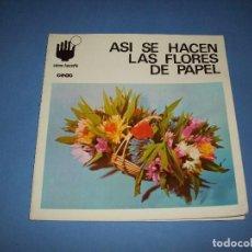 Libros de segunda mano: COMO HACERLO CON CEAC, ASI SE HACEN LAS FLORES DE PAPEL. Lote 135432838