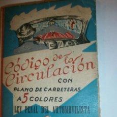 Libros de segunda mano: CODIGO DE CIRCULACION CON PLANO CARRETERAS 5 COLORES 1963. Lote 135444230