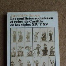 Libros de segunda mano: LOS CONFLICTOS SOCIALES EN EL REINO DE CASTILLA EN LOS SIGLOS XIV Y XV. VALDEÓN BARUQUE (JULIO). Lote 135446210