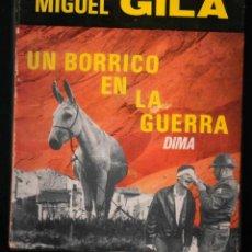 Libros de segunda mano: MIGUEL GILA. UN BORRICO EN LA GUERRA. CON ILUSTRACIONES (DIMA 1967). Lote 135474086