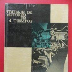 Libros de segunda mano: TRUCAJE DE MOTORES 4 TIEMPOS, MIGUEL DE CASTRO, 1 -MONOGRAFIAS CEAC MOTOR Y AUTOMOVIL, 1963 -R-10038. Lote 135484222