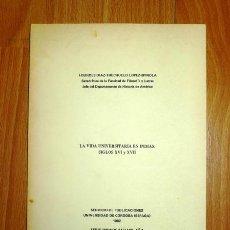 Libros de segunda mano: DÍAZ-TRECHUELO LÓPEZ-SPÍNOLA, LOURDES. LA VIDA UNIVERSITARIA EN INDIAS : SIGLOS XVI Y XVII. Lote 135486206