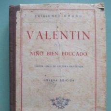 Libros de segunda mano: VALENTIN O EL NIÑO BIEN EDUCADO. NOVENA EDICIÓN. M. DE LA ROSA. EDICIONES BRUNO. 1951. Lote 135489254