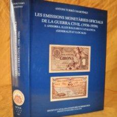 Libros de segunda mano: LES EMISSIONS MONETARIES OFICIALS DE LA GUERRA CIVIL (1936-1939) - A.TURRÓ - EXCEPCIONAL.ILUSTRADO.. Lote 135490254
