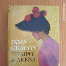 Libros de segunda mano: TIEMPO DE ARENA - INMA CHACON - ED. PLANETA (2011) - LIBRO. Lote 135521314