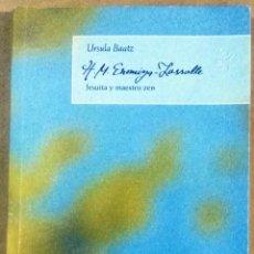 Libros de segunda mano: URSULA BAATZ, H.M. ENOMIYA-LASSALLE, JESUITA Y MAESTRO ZEN, HERDER, BARCELONA, 2005. Lote 135531402