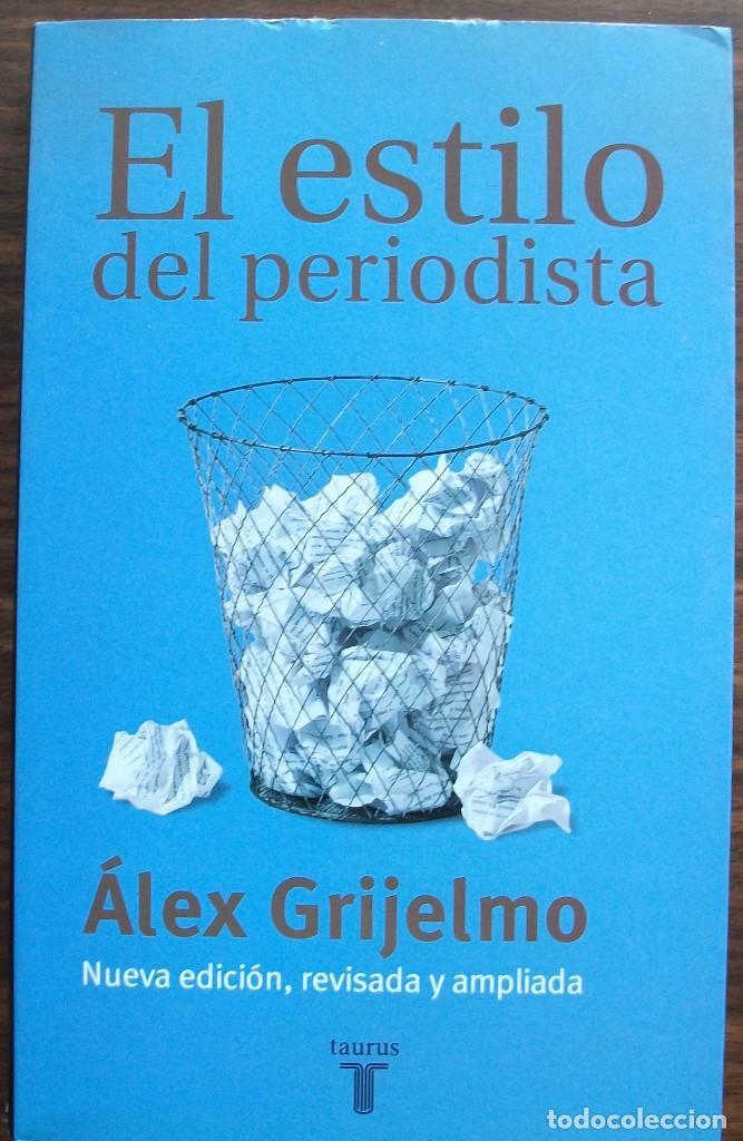 EL ESTILO DEL PERIODISTA. ALEX GRIJELMO. (Libros de Segunda Mano - Ciencias, Manuales y Oficios - Otros)