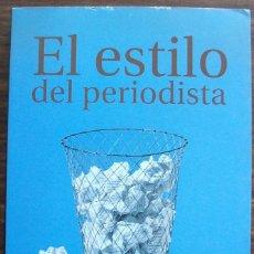 Libros de segunda mano: EL ESTILO DEL PERIODISTA. ALEX GRIJELMO.. Lote 135551730