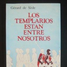 Libros de segunda mano: 1985 - GÉRARD DE SÈDE: LOS TEMPLARIOS ESTÁN ENTRE NOSOTROS - MÁLAGA, EDITORIAL SIRIO - 1ª ED.. Lote 135576898