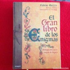 Libros de segunda mano: EL GRAN LIBRO DE LOS ENIGMAS, ROMPECABEZAS Y JUEGOS DE LÓGICA, DE FABRICE MAZZA, EDIT. INTEGRAL 2008. Lote 135594078