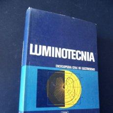Libros de segunda mano: LUMINOTECNIA / ELECTRICIDAD / CEAC - 1982 / SIN USAR. Lote 135602250